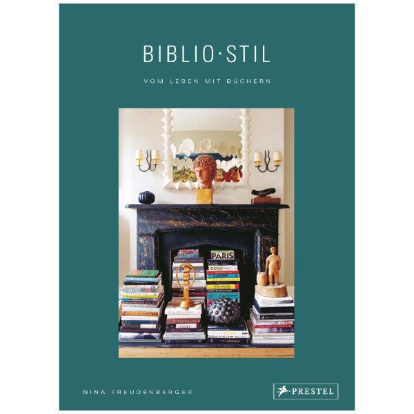 BiblioStil: Vom Leben mit Büchern | Nina Freudenberger und Sadie Stein
